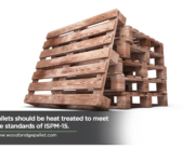 Pallets should be heat treated to meet the standards of ISPM-15.