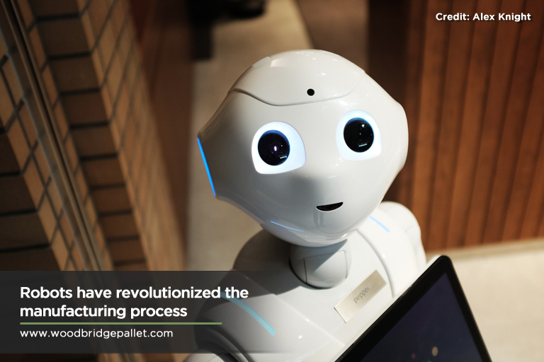 Robots have revolutionized the manufacturing process