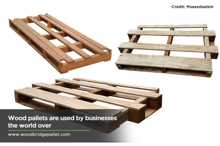 Wood pallets are used by businesses the world over